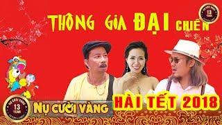 Hài Tết 2018   Phim Hài Tết Vượng Râu, Bảo Chung, Mai Thỏ   Thông Gia Đại Chiến