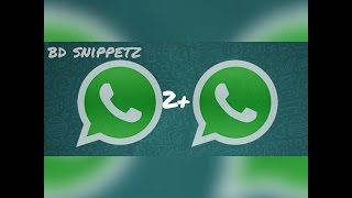 how to use 2 whatsapp in one phone bangla