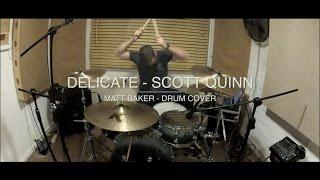 Delicate - Scott Quinn drum cover