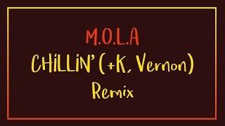 [ENG/HAN/ROM] M.O.L.A - CHILLIN' (+K, VERNON) (Remix)