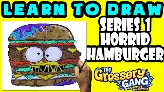 ★How To Draw Grossery Gang Series 1: Horrid Hamburger ★ Learn To Draw Grossery Gang, Grossery Gang