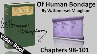 Chs 098-101 - Of Human Bondage by W. Somerset Maugham