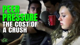 Peer Pressure - The Cost Of A Crush