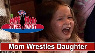 Mom Wrestles Screaming Child Onto Naughty Step   Supernanny UK
