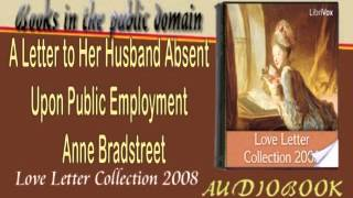 A Letter to Her Husband Absent Upon Public Employment Anne Bradstreet Audiobook Love Lettre