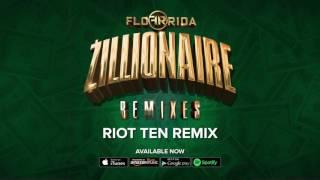 Flo Rida - Zillionaire [Riot Ten Remix]