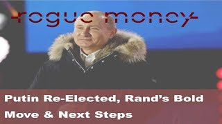 Rogue Mornings - Putin Re-Elected, Rand's Bold Move & Bitcoin Power (03/19/18)