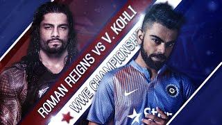 Virat Kohli VS Roman Reigns - 1-vs-1 Match
