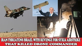 IRAN THREATENS ISRAEL WITH REVENGE FOR SYRIA AIRSTRIKE THAT KILLED DRONE COMMANDER||World News Radio