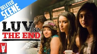 Luv Ka The End - Deleted Scenes