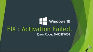 FIX : Windows 10 Activation Failed With Error Code 0x803F7001