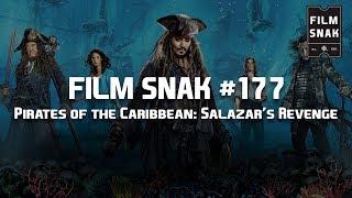 Film Snak #177: Pirates of the Caribbean: Salazar's Revenge