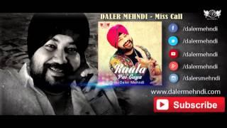 Miss Call Full Audio Song | Raula Pai Gaya | Daler Mehndi | DRecords