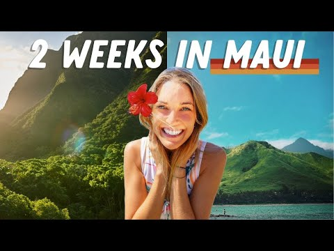 THE ULTIMATE MAUI TRAVEL VLOG 2 Weeks in Maui