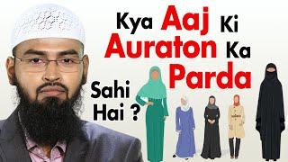 Kya Aaj Jo Muslim Aurtein parda Kar Rahi Hai Woh Sahih Tariqe Se Hai By Adv. Faiz Syed
