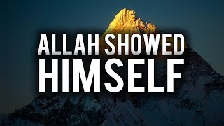 ALLAH SHOWED HIMSELF! (POWERFUL STORY)