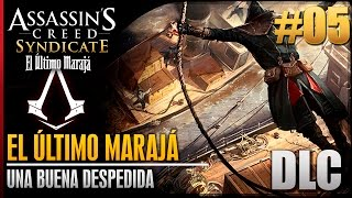 Assassin's Creed Syndicate | El Último Marajá | DLC |Walkthrough Español | Una buena despedida |100%