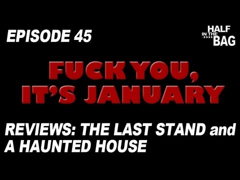 Half in the Bag Episode 45 The Last Stand and A Haunted House