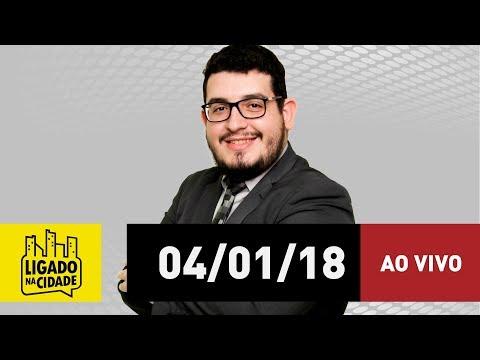 Ligado na Cidade - 04/01/2018