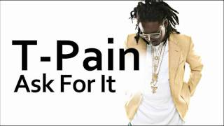 T-Pain ~ Ask For It (ft. Nivea)