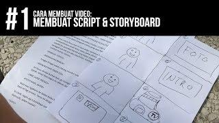 Cara Membuat Video: Membuat Script dan Storyboard #1
