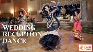 Indian Wedding Reception | LTR Dance