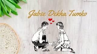 Jabse Dekha Tumko Hum To Khoye Khoye Whatsapp Status | New Whatsapp Status Video
