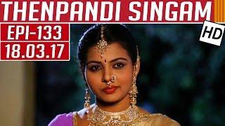 Thenpandi Singam | Epi 133 | 20/03/2017 | Kalaignar TV