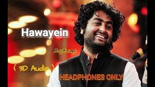 Hawayein (3D Audio)~Arijit Singh # jab harry met sejal