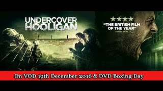 UNDERCOVER HOOLIGAN Official Trailer (2016) [HD] EXCLUSIVE