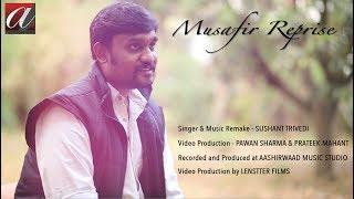Musafir Reprise (Cover) | Sweetiee Weds NRI | Sushant Trivedi | Himansh Kohli, Zoya Afroz