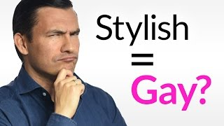 Are You Gay For Dressing Well? | Why People Assume Homosexuality For Being Stylish & How To RESPOND