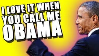 I Love It When You Call Me #OBAMA - WTFBrahh