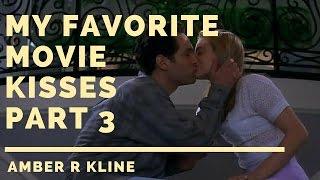 My Favorite Movie Kisses Part 3