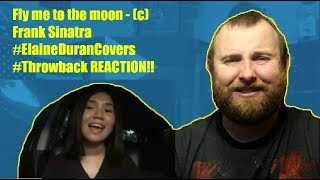 Fly me to the moon - (c) Frank Sinatra - Elaine Duran Covers REACTION!!