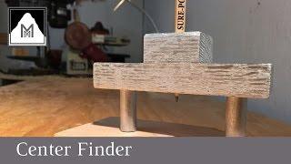 How to Make an Center Finder