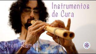 Prem Ramam parte 2 - A música como instrumento de cura