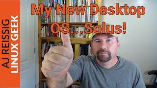 My New Desktop OS...Solus!