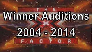 Winners of X Factor UK Auditions Compilation 2004 - 2014