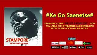 Stampore - Ke go saenetse (Official Audio)