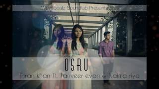 Osru‬ (অশ্রু - Piran khan ft. Tanveer Evan & Naima riya)