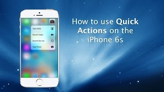 How to use Quick Actions with 3D Touch on iPhone 6s and iPhone 6s Plus