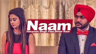 Harpreet Singh Feat.Simar Kaur - Naam | Latest Punjabi Song 2015 | Yellow Music