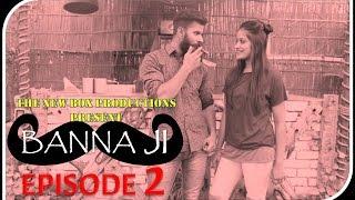 """BANNA JI - Episode 2: """"Chuna & Bundi"""""""