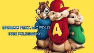 DJ DISCO Feat. MC POLO - PANI POLICJANTKO (ALVIN I WIEWIÓRKI)