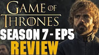 Game of Thrones Season 7 Episode 5 Review