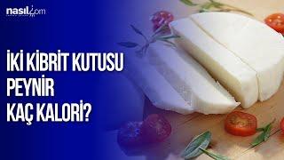 İki kibrit kutusu peynir kaç kalori? (100 gr.)   Diyet-Kilo   Nasil.com