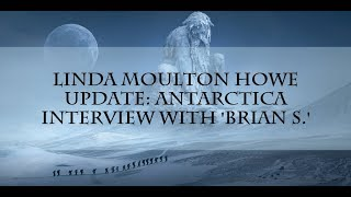 Linda Moulton Howe Interview of Naval Officer - Antarctica