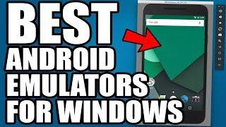 5 Best Android Emulators for Windows