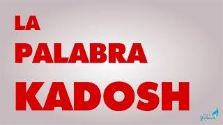 la palabra kadosh